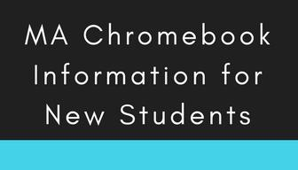 MA Chromebook Information for New Students