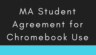 MA Student Agreement for Chromebook Use